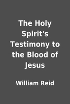 The Holy Spirit's Testimony to the Blood of…