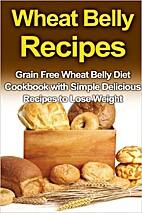 Wheat-Free Classics - Bread Recipes by…