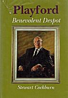 Playford, benevolent despot by Stewart…