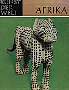 Afrika; Kunst der Negervölker by Elsie…