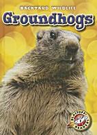 Groundhogs by Kari Schuetz