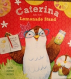 Caterina and the Lemonade Stand by Erin…