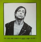 The Lives and Crimes of Iggy Pop: Volume I…
