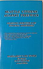 Seattle citizens against freeways, 1968-1980…
