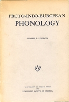 Proto-Indo-European Phonology by Winfred P.…