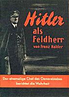 Hitler als Feldherr by Franz Halder