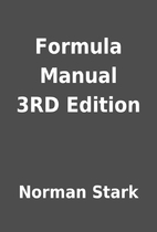 Formula Manual 3RD Edition by Norman Stark