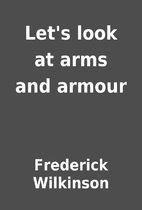 Let's look at arms and armour by…
