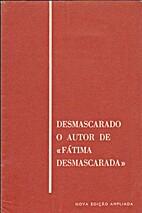 Desmascarado o Autor de Fátima…