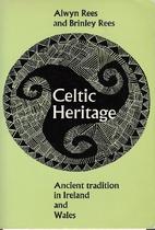 Celtic Heritage by Alwyn Rees