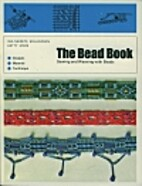 The bead book;: Sewing and weaving with…