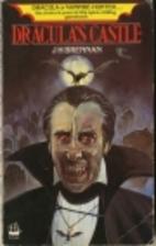Dracula's Castle by J.H. Brennan