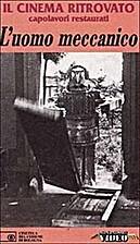 L'uomo meccanico by Andrè Deed