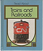 Trains and railroads (Read about) by Howard…