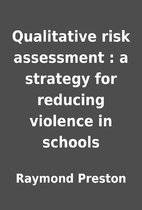Qualitative risk assessment : a strategy for…