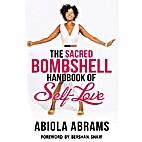 The Sacred Bombshell Handbook of Self-Love:…