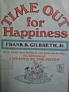 Time Out for Happiness by Frank B. Gilbreth,…