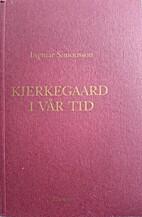 Kierkegaard i vår tid by Ingmar Simonsson