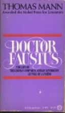 Doctor Faustus : The Life of the German…