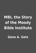 MBI, the Story of the Moody Bible Institute…