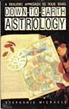 Down to Earth Astrology: A Realistic…