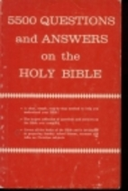 5500 Questions and Answers on the Holy Bible…