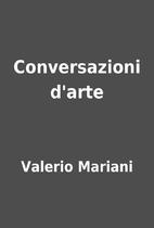 Conversazioni d'arte by Valerio Mariani