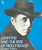 Griffith and the rise of Hollywood by Paul…