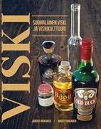Viski suomalaiset viskit ja viskikulttuuri…