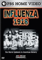 Influenza 1918 [1998 film] by Robert Kenner