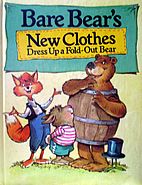 Bare Bear's New Clothes by Peter S. Seymour
