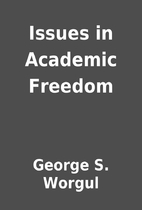 Issues in Academic Freedom by George S.…