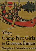 The Camp Fire Girls in Glorious France by…