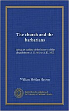 The Church and the Barbarians Being an…