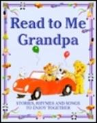 Read to Me Grandpa (Read to Me)