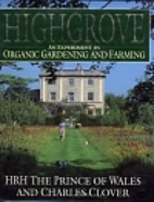 Highgrove: An Experiment in Organic…