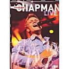 Chapman Live by Steven Curtis Chapman