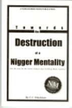 Towards the destruction of a nigger…