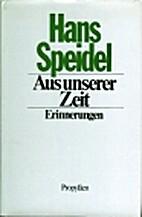 Aus unserer Zeit: Erinnerungen (German…