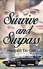 Survive and Surpass: A contemporary fiction…