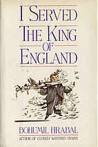 I Served the King of England by Bohumil…