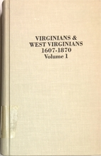 Virginians & West Virginians, 1607-1870 by…