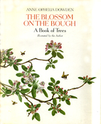 The Blossom on the Bough: A Book of Trees by…