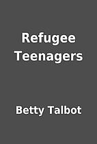 Refugee Teenagers by Betty Talbot