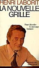 La nouvelle grille by Laborit Henri