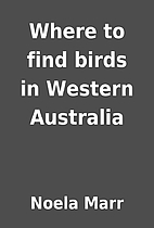 Where to find birds in Western Australia by…