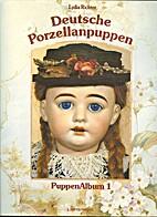 Puppen Album 1 : Deutsche Porzellanpuppen by…