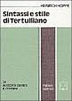 Sintassi e stile di Tertulliano by Heinrich…