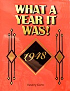 What A Year It Was! 1948 by Beverly Cohn