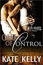 Out of Control - A Novella - Stolen Hearts…
